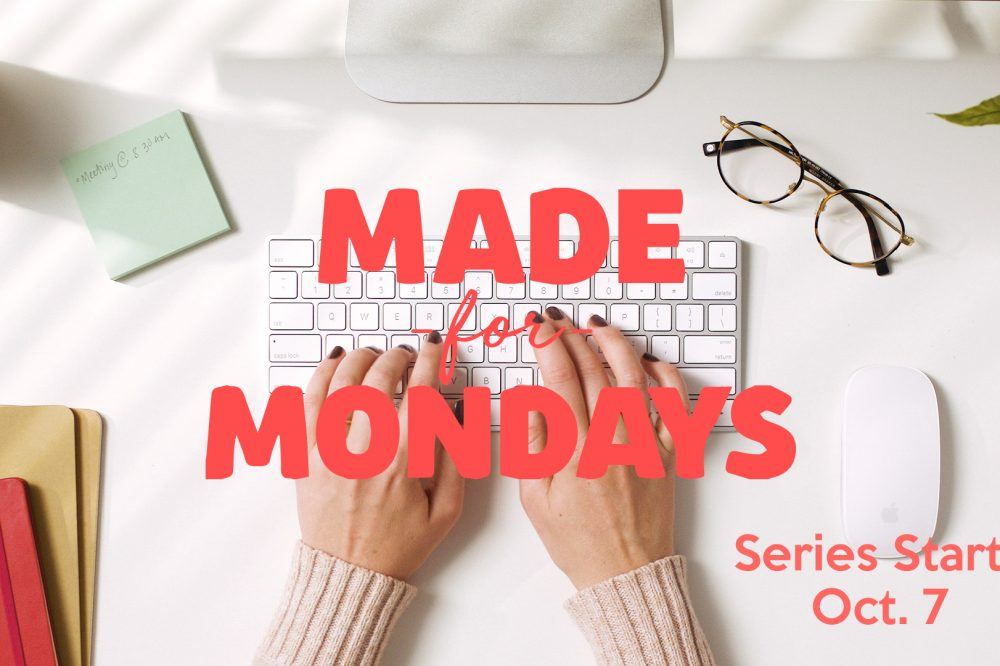 Made for Mondays pt 3: Work/Life Balance