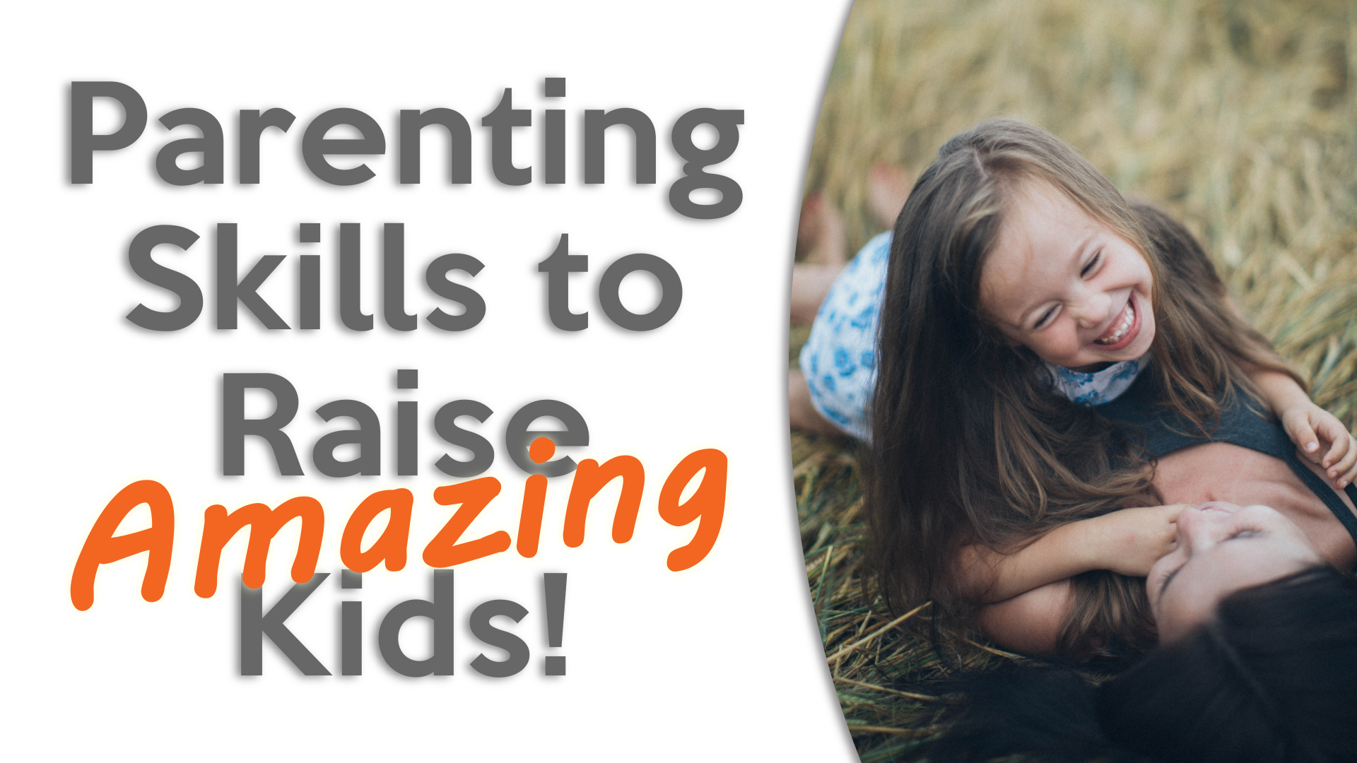 Parenting Skills to Raise Amazing Kids! -Aug 25th