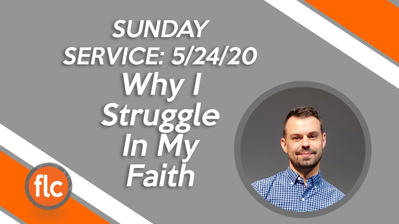 Why I Struggle With My Faith