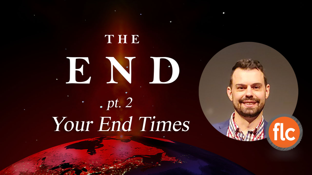 The End pt 2: Your End Times