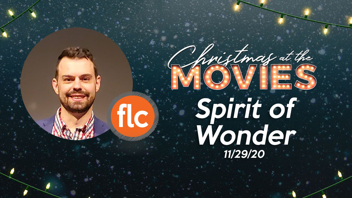 Christmas At The Movies pt 1: Regaining a Spirit of Wonder