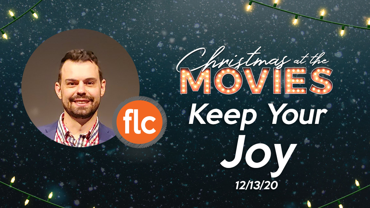 Christmas At The Movies pt 3: Keep Your Joy
