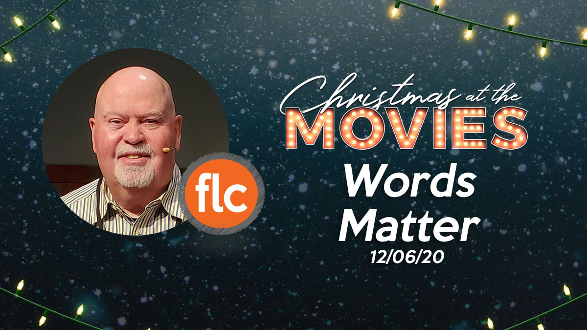 Christmas At The Movies: Words Matter!