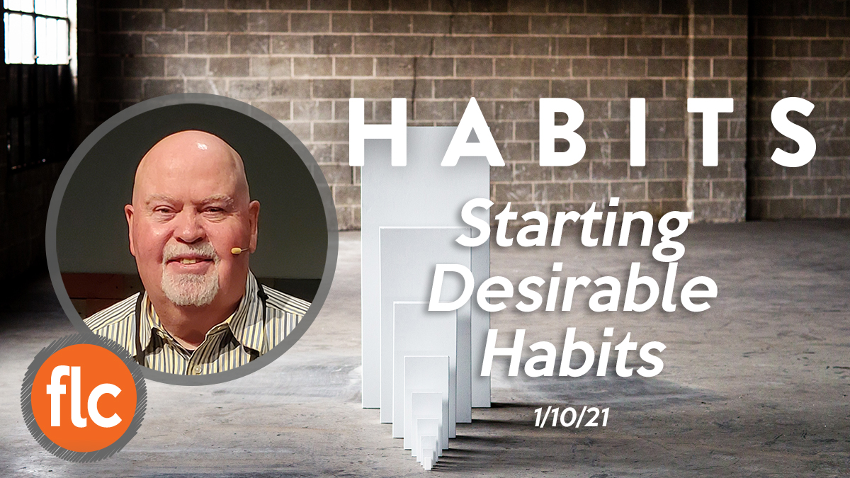 Habits pt 2: Starting Desirable Habits