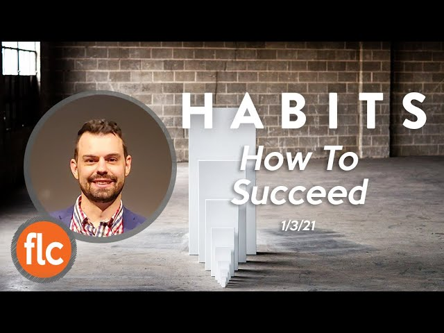 Habits pt 1: How to Suceed