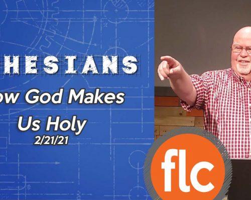 Ephesians: How God Makes Us Holy