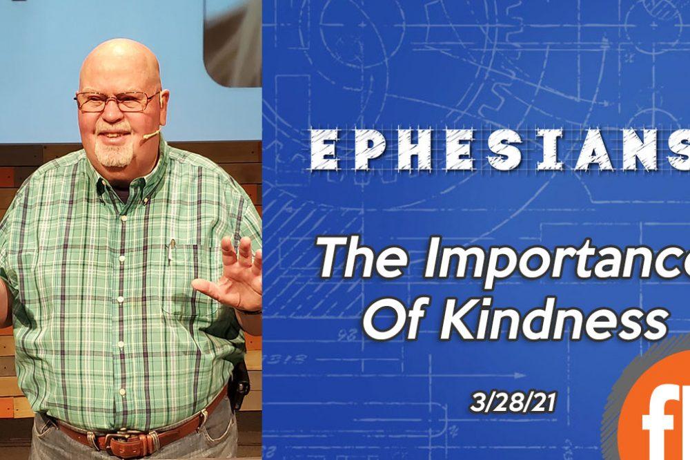 Ephesians pt 6: Importance of Kindness
