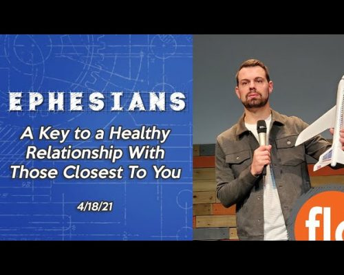 Ephesians pt 8: The Key To A Healthy Relationship With Those You Are Closest With