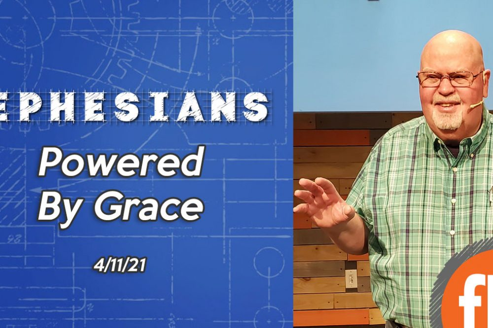 Ephesians pt 7: Powered by Grace