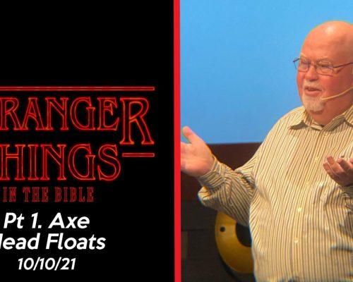 Stranger Things pt 1: Floating Axe Head