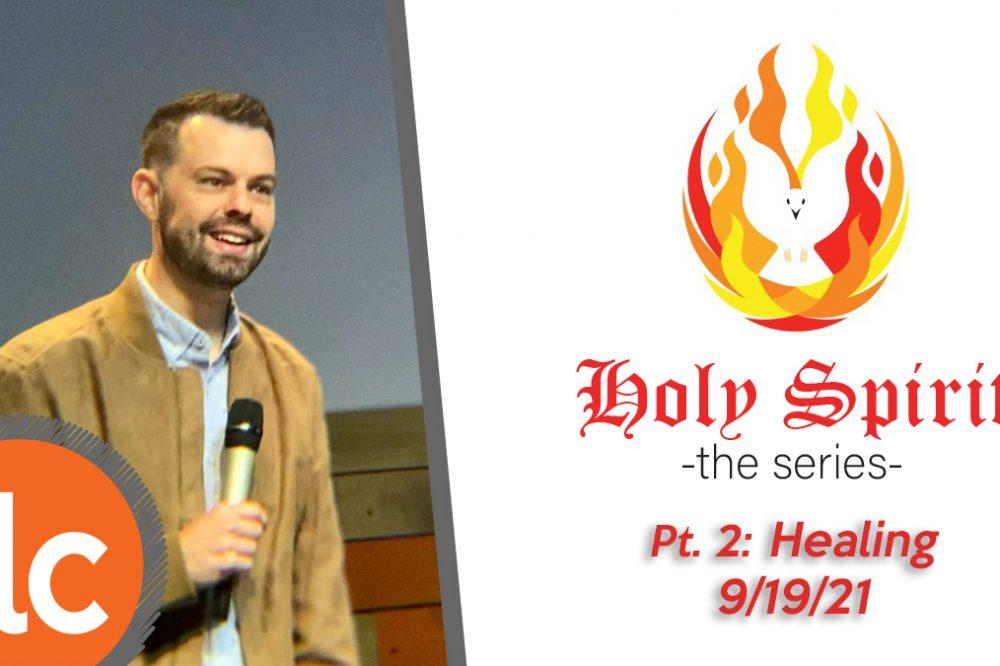 Holy Spirit pt 2: Healing